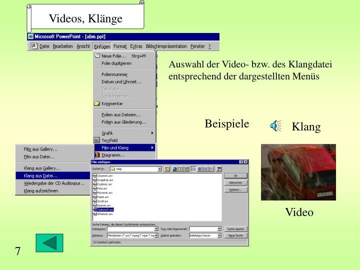 Videos, Klänge
