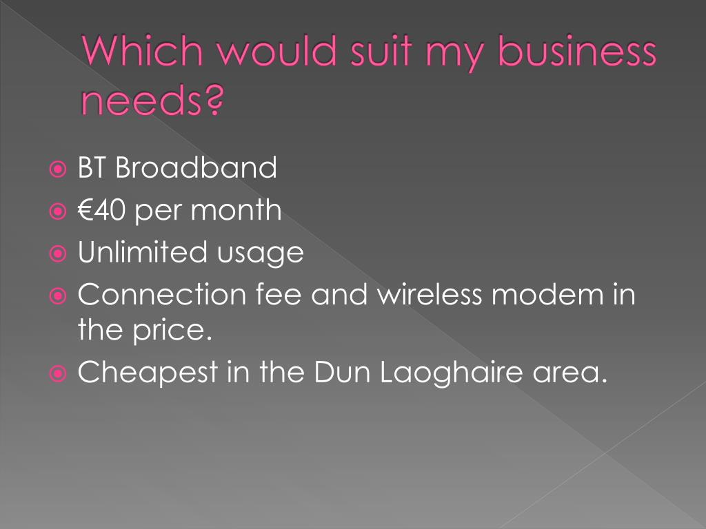 Which would suit my business needs?