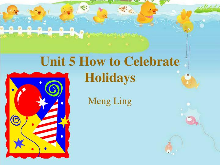 unit 5 how to celebrate holidays n.