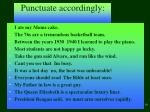 punctuate accordingly