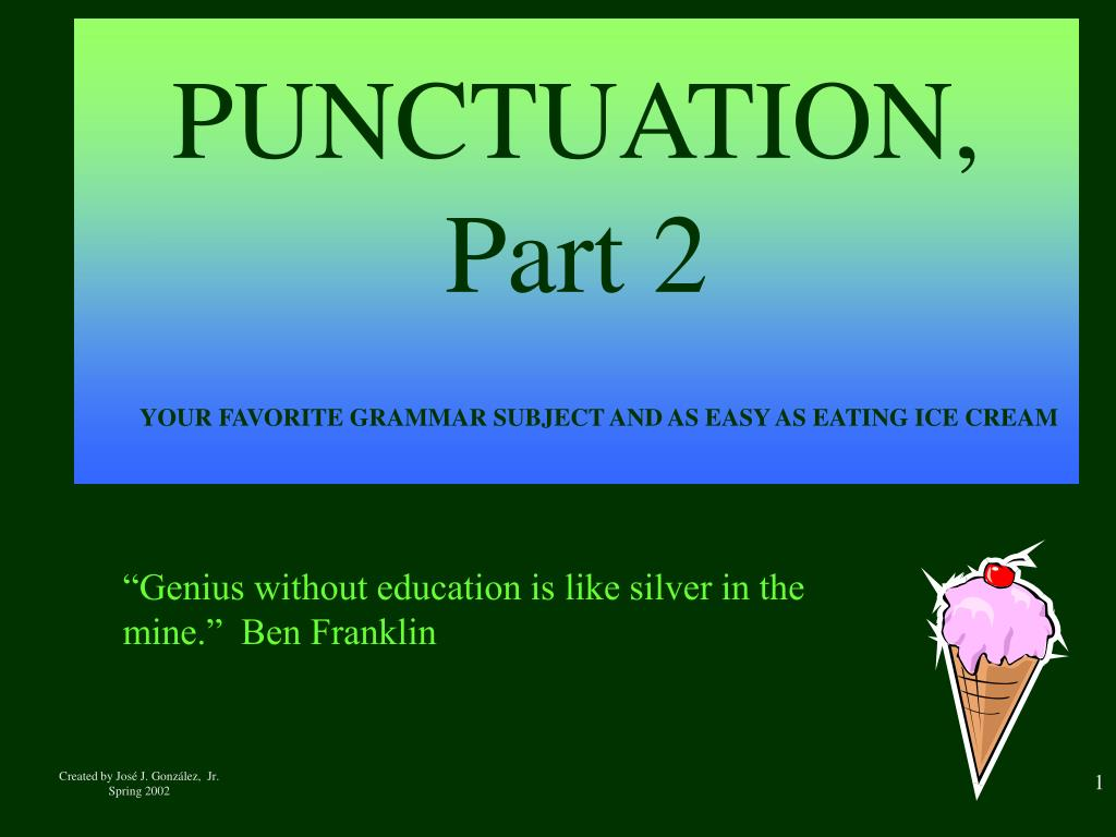 punctuation part 2 your favorite grammar subject and as easy as eating ice cream l.