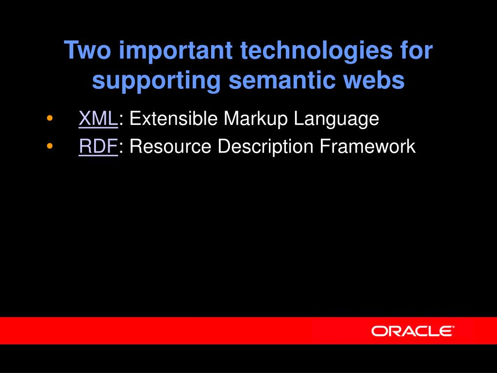 Two important technologies for supporting semantic webs