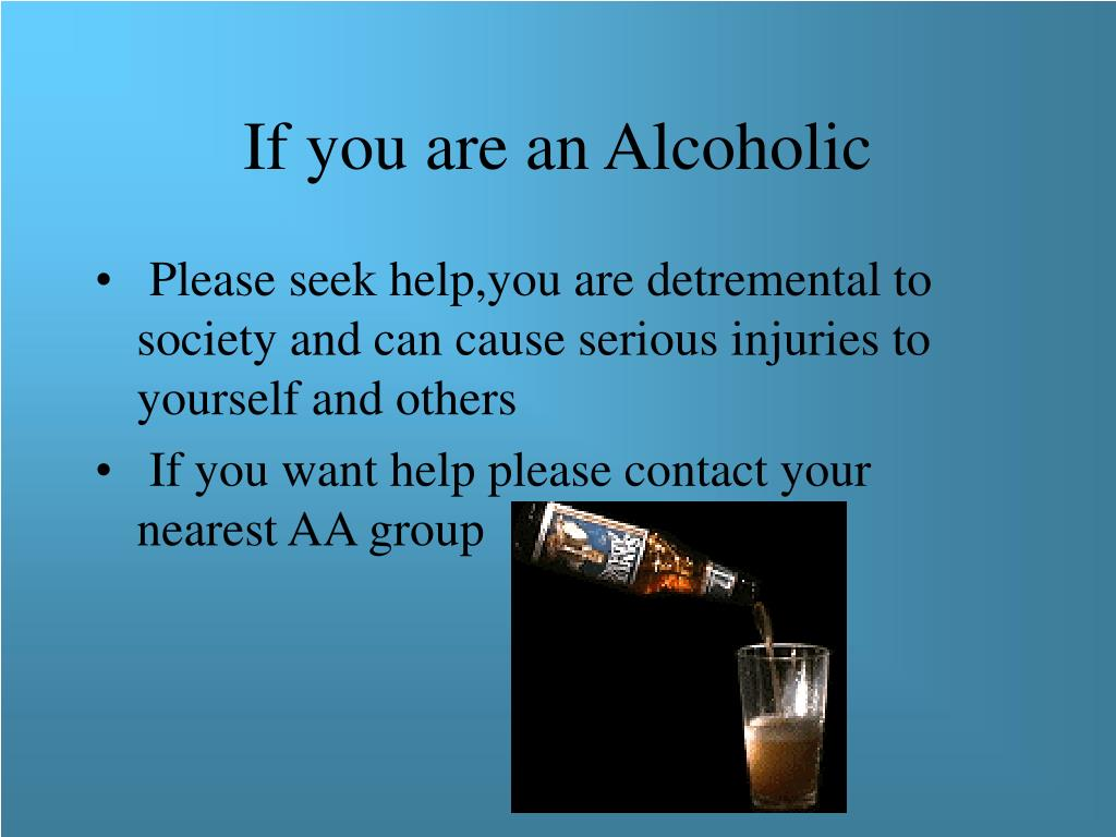 If you are an Alcoholic