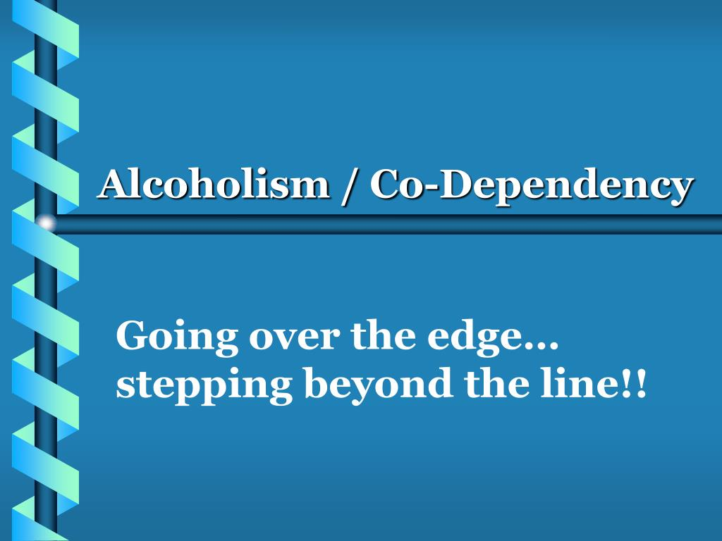 alcoholism co dependency l.