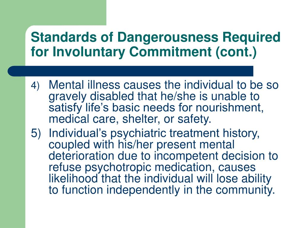 Standards of Dangerousness Required for Involuntary Commitment (cont.)
