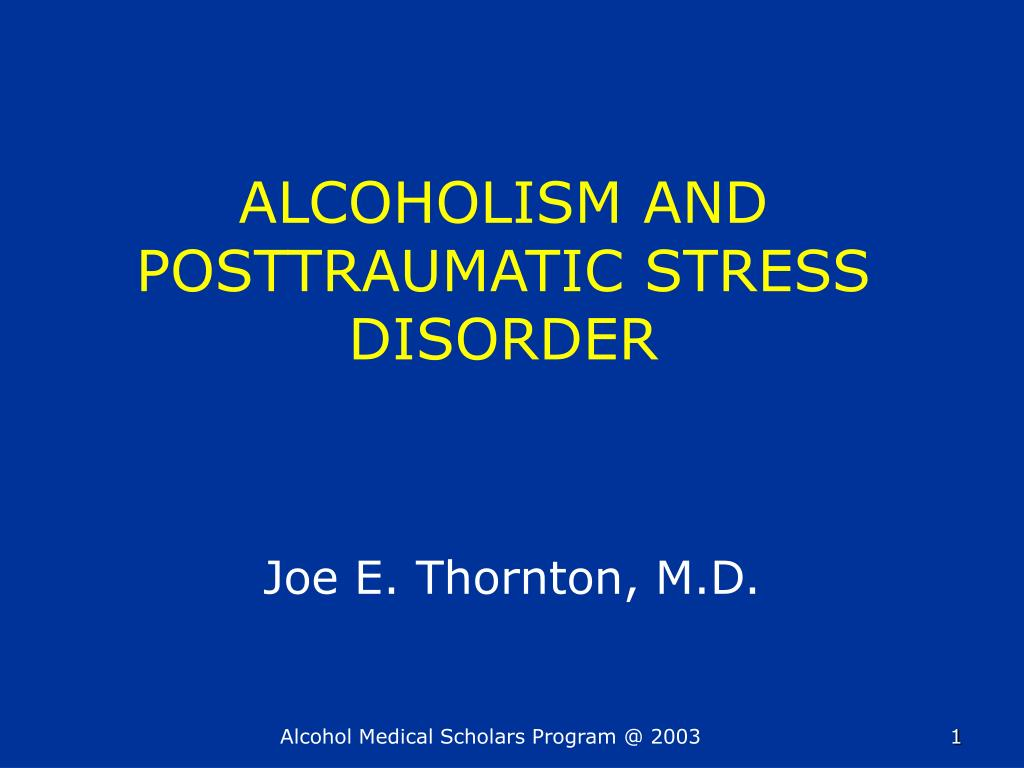alcoholism and posttraumatic stress disorder l.
