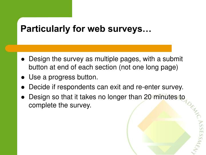 Particularly for web surveys…