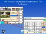 vsd with content management functions for facilitators