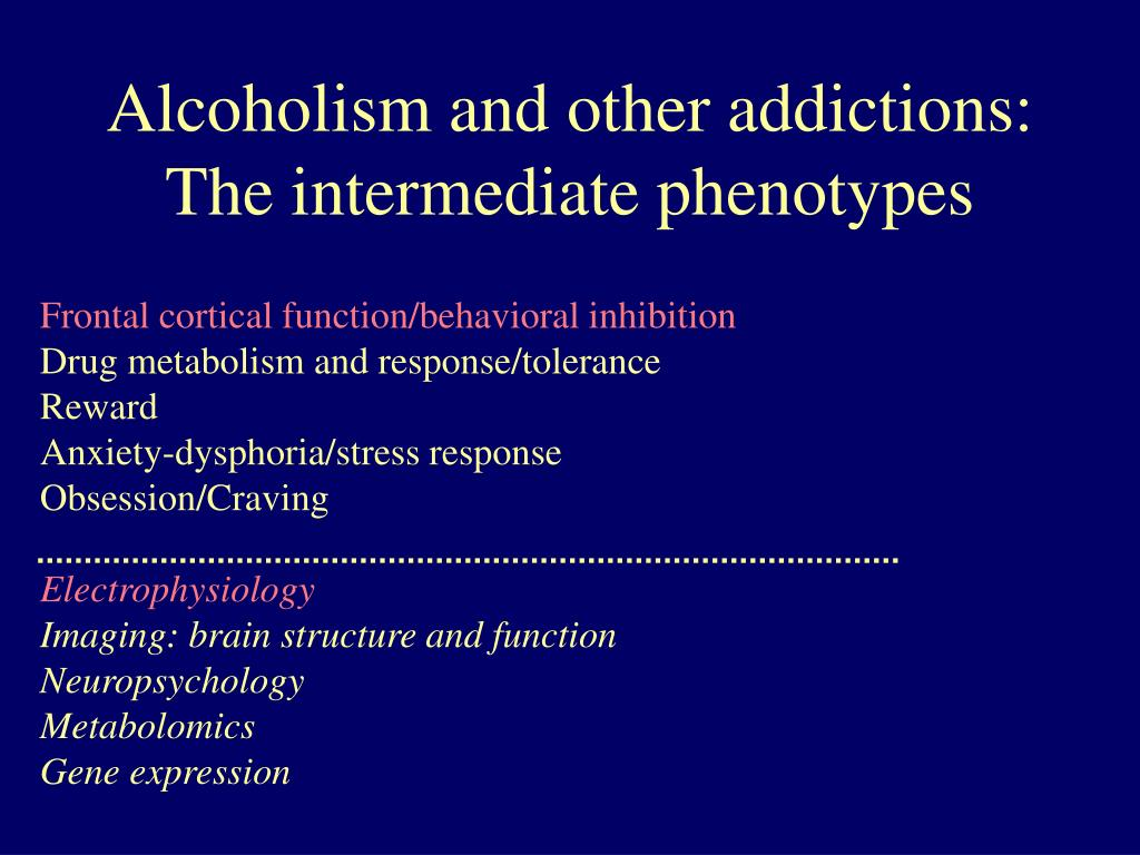 Alcoholism and other addictions: