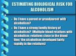 estimating biological risk for alcoholism