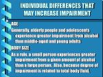 individual differences that may increase impairment