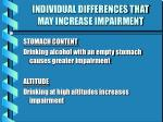 individual differences that may increase impairment18