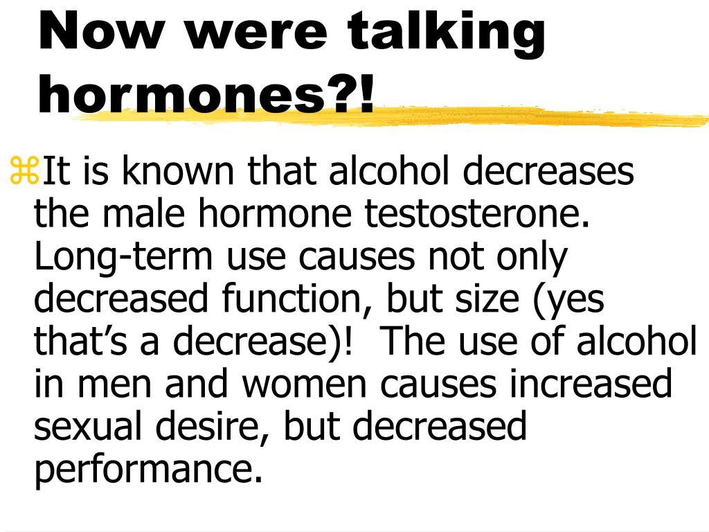 Now were talking hormones?!