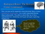 biological bases the reward center continued38