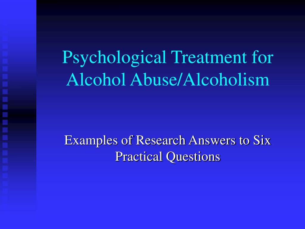 psychological treatment for alcohol abuse alcoholism l.