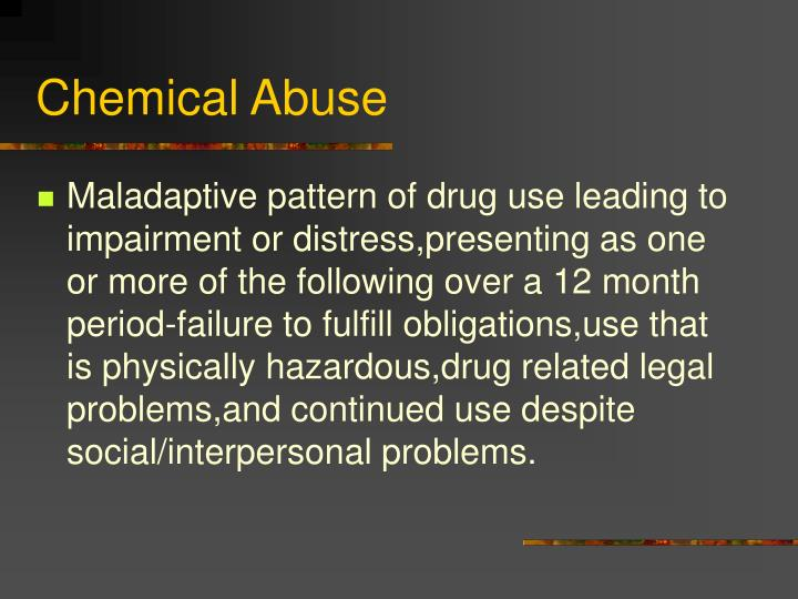 Chemical abuse