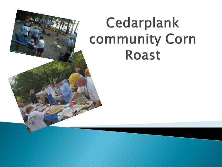 Cedarplank community Corn Roast