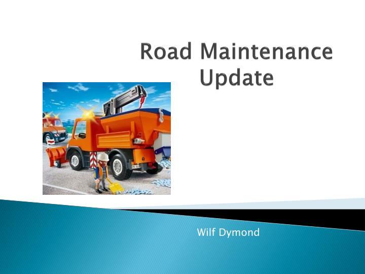 Road Maintenance Update