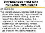 differences that may increase impairment19