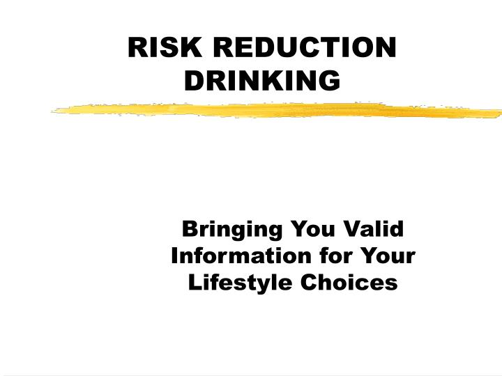 risk reduction drinking n.