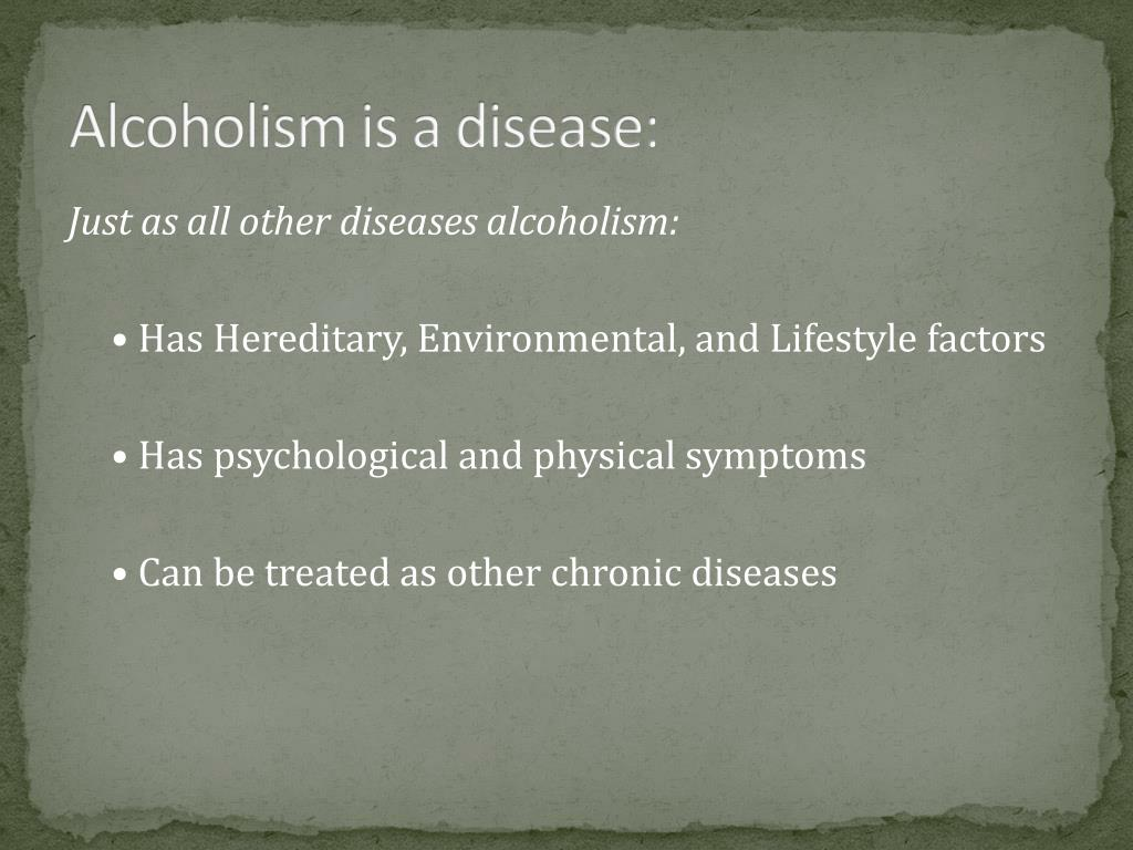 Alcoholism is a disease: