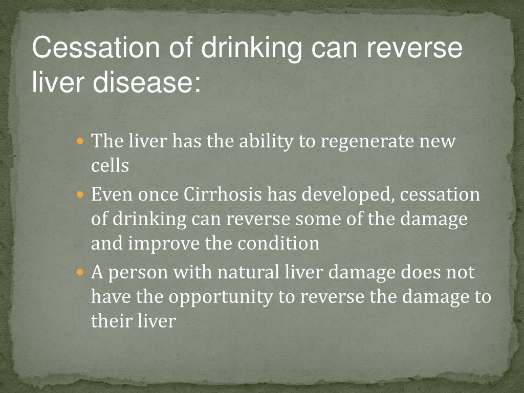 Cessation of drinking can reverse liver disease:
