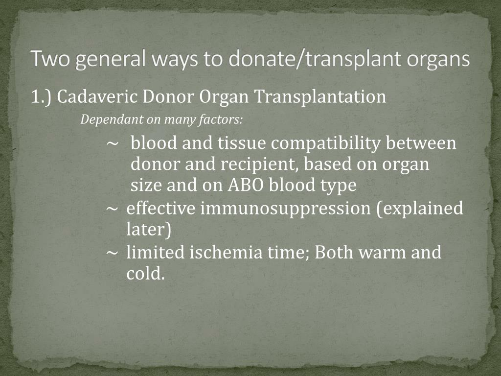 Two general ways to donate/transplant organs