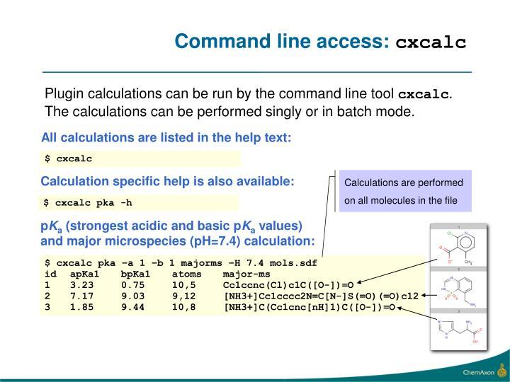 Command line access: