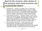 apart for the cruceros other sectors of the economy have mixed economic and environmental impacts