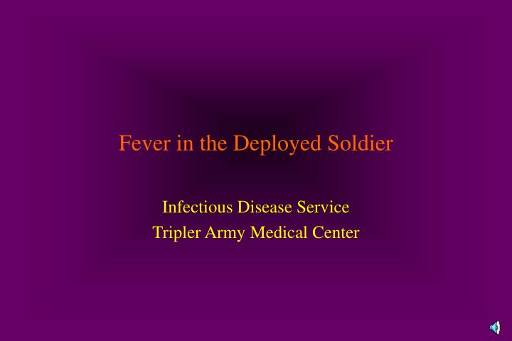Fever in the deployed soldier