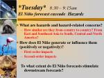 tuesday 8 30 9 15am el ni o forecast cascade hazards
