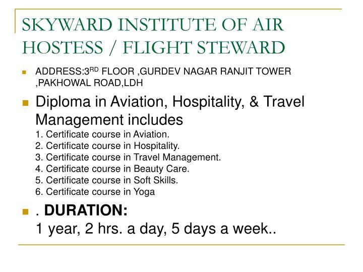 SKYWARD INSTITUTE OF AIR HOSTESS / FLIGHT STEWARD