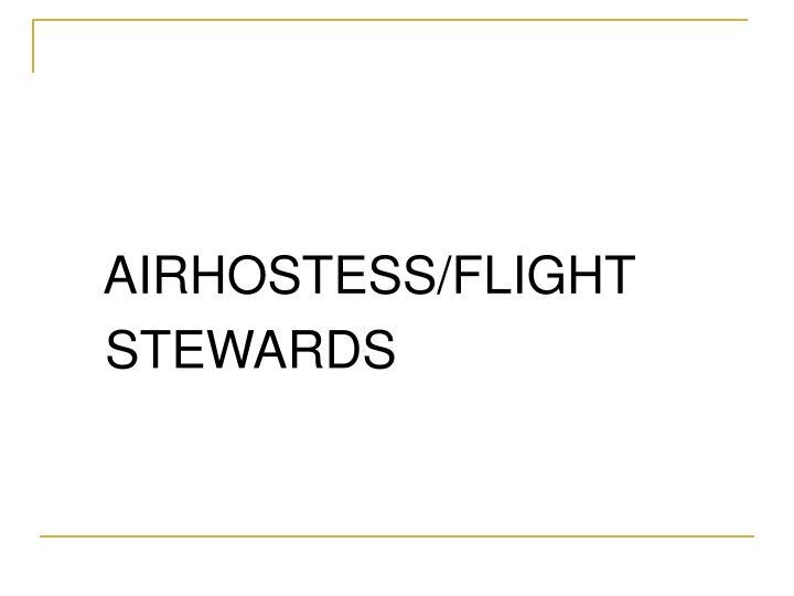 AIRHOSTESS/FLIGHT