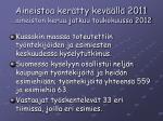 aineistoa ker tty kev ll 2011 aineiston keruu jatkuu toukokuussa 2012