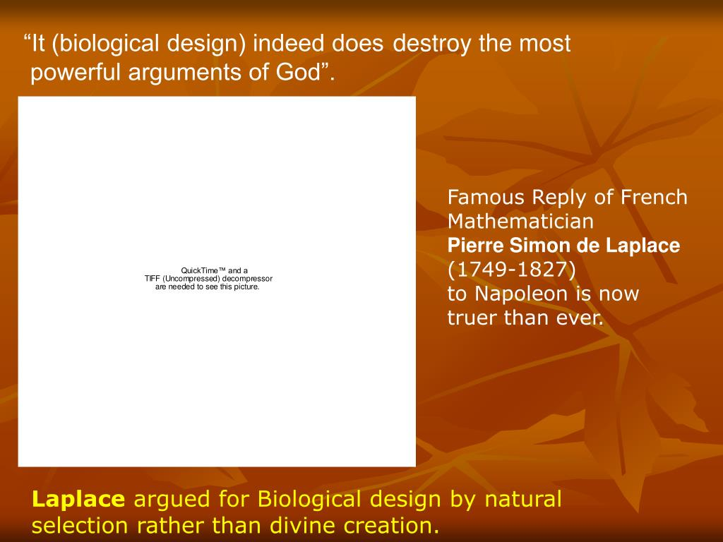 """""""It (biological design) indeed does"""