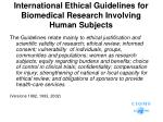 international ethical guidelines for biomedical research involving human subjects1