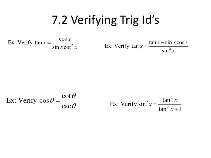 7.2 Verifying Trig Id's