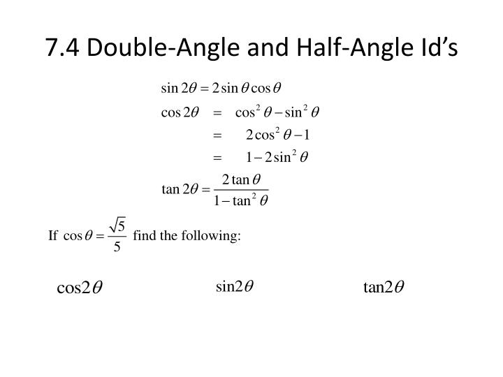 7.4 Double-Angle and Half-Angle Id's