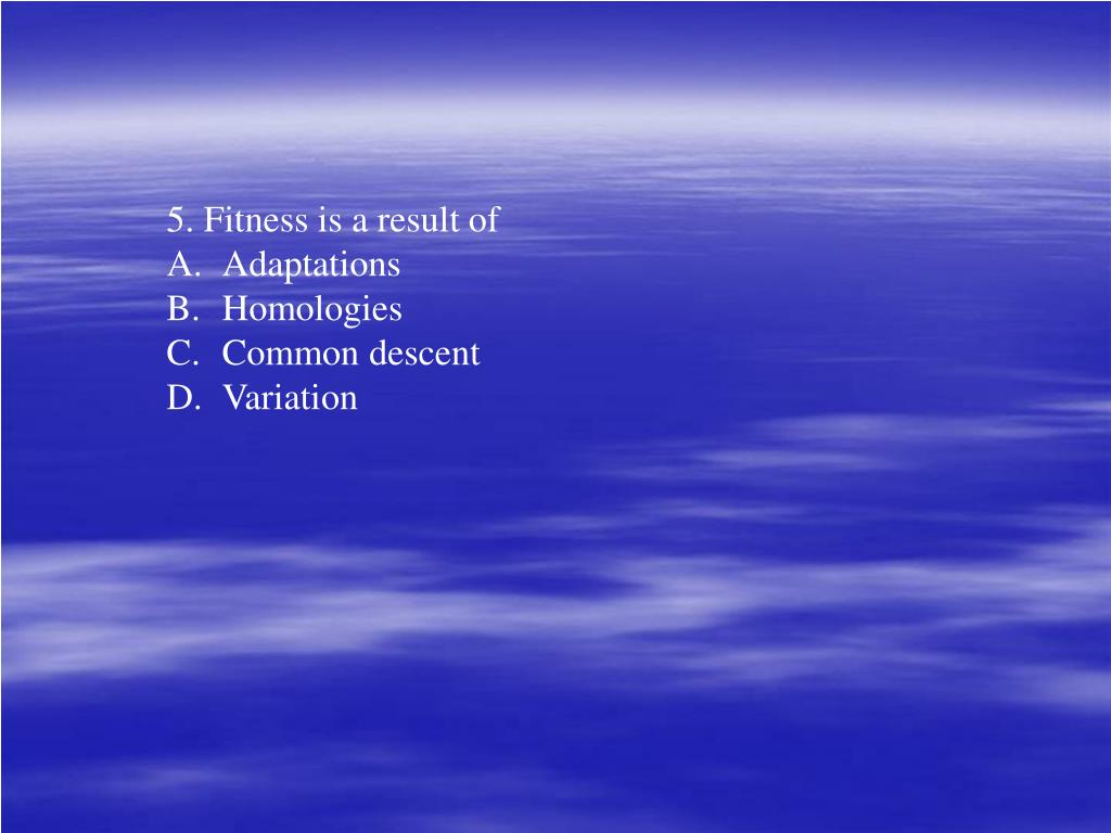 5. Fitness is a result of