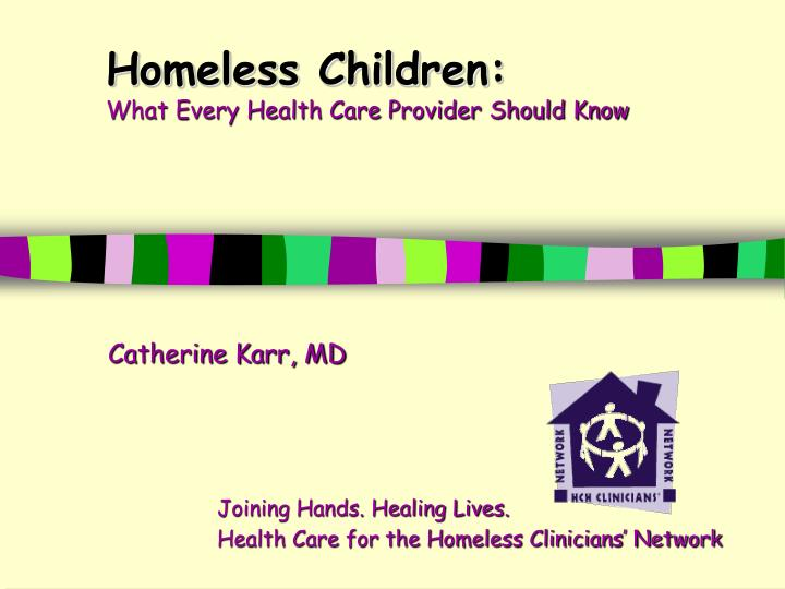 homeless children what every health care provider should know n.