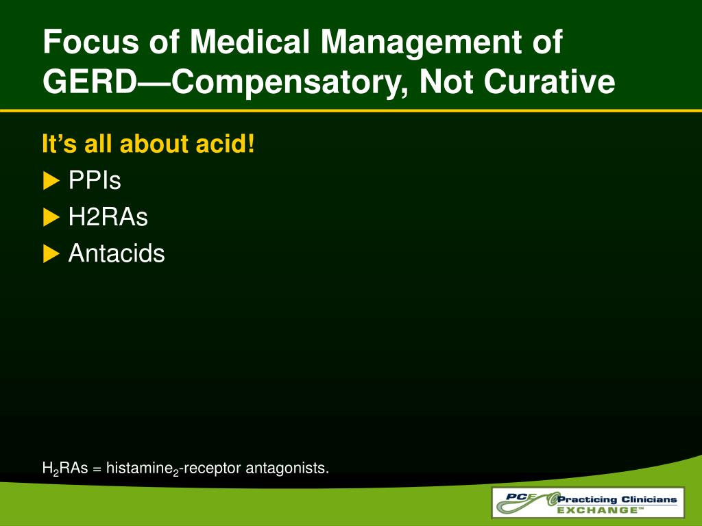Focus of Medical Management of GERD—Compensatory, Not Curative