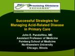 successful strategies for managing acid related disease in primary care