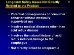 long term safety issues not directly related to the product