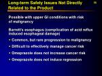 long term safety issues not directly related to the product56