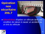 op ration non s curitaire 396 7