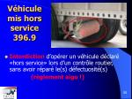 v hicule mis hors service 396 9