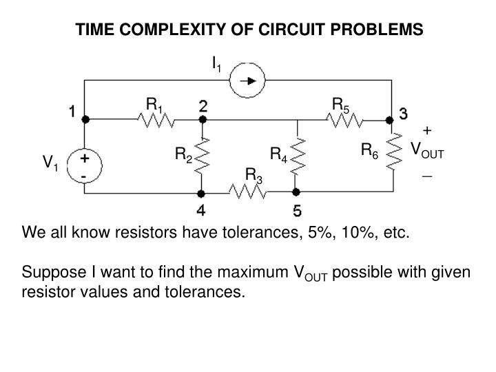 TIME COMPLEXITY OF CIRCUIT PROBLEMS