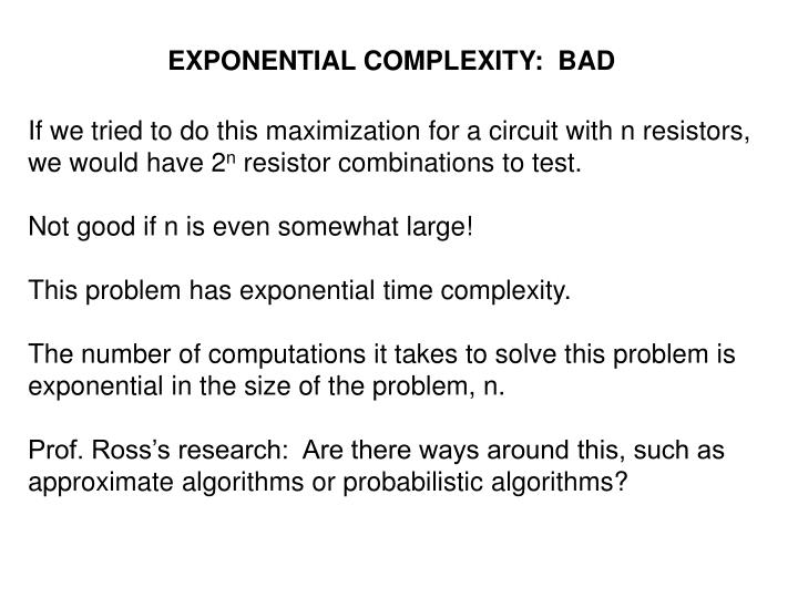 EXPONENTIAL COMPLEXITY:  BAD