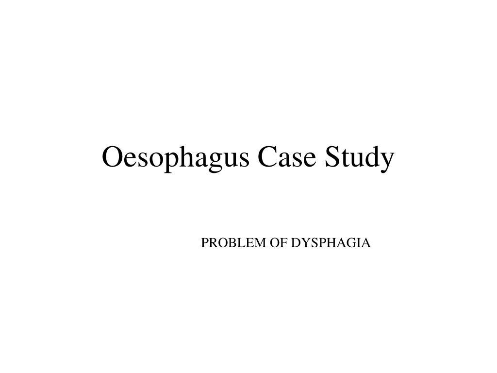 Oesophagus Case Study