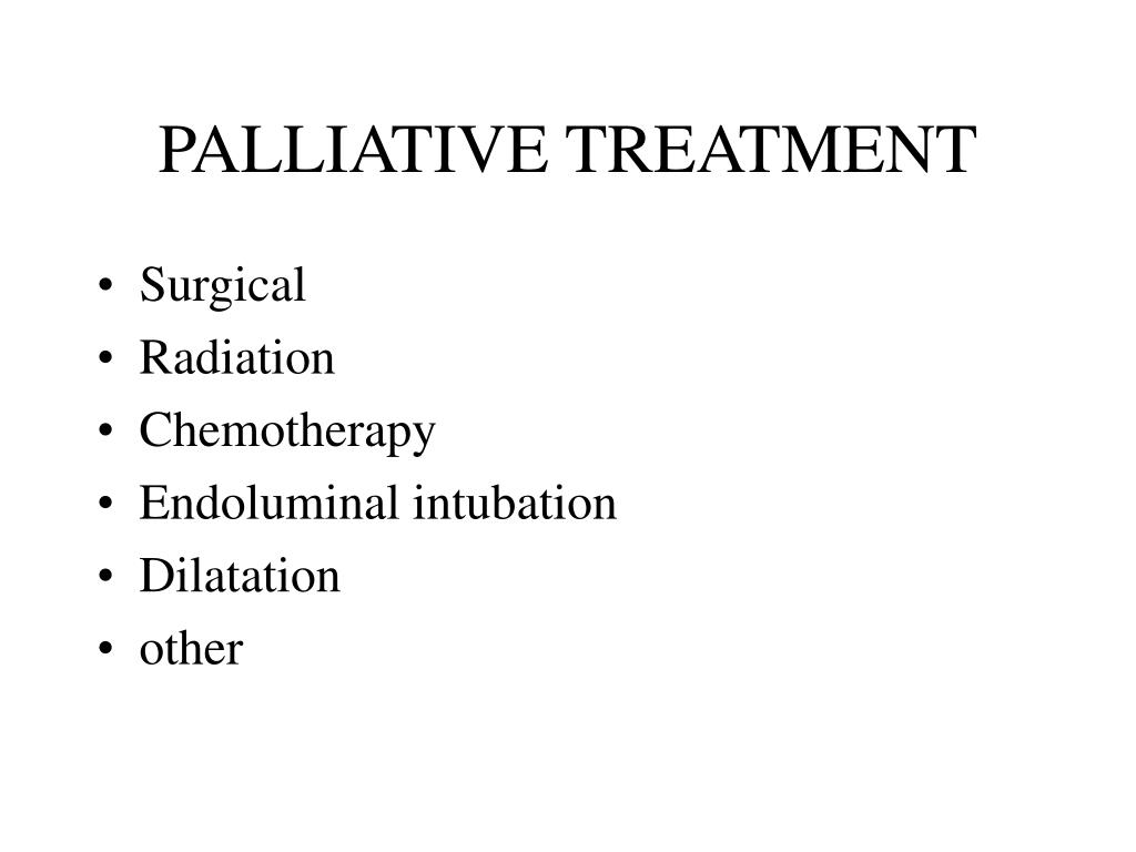 PALLIATIVE TREATMENT